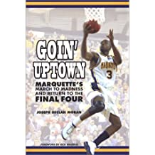 Goin' Uptown: Marquette's March to Madness & the Return to the Final Four
