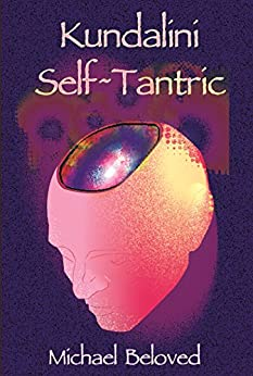 Kundalini Self~Tantric (English Edition) por [Beloved, Michael]