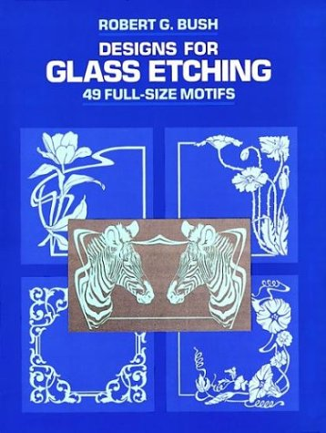 Designs for Glass Etching: 49 Full-Size Motifs