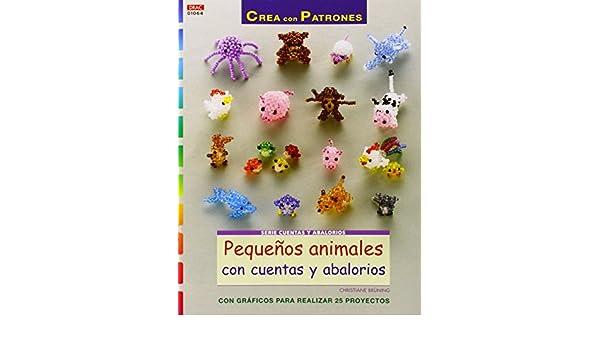 Pequeños animales con cuentas y abalorios : con gráficos para realizar 25 proyectos: Christiane Brüning: 9788498744439: Amazon.com: Books