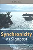 Synchronicity as Signpost (Curving Trail Series Book 1)