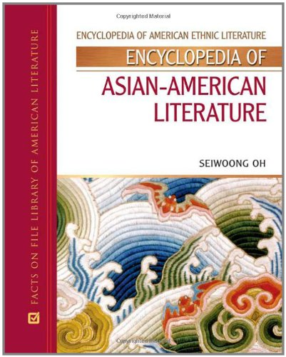 Encyclopedia of Asian-American Literature (Encyclopedia of American Ethnic Literature) by Facts on File
