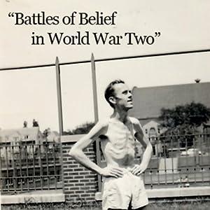 Battles of Belief in World War Two Radio/TV Program