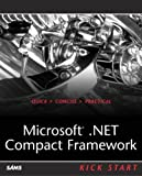 Microsoft . NET Compact Framework Kick Start, Erik Rubin and Ronnie Yates, 0672325705