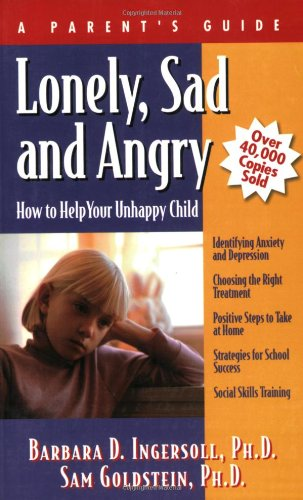 Lonely, Sad and Angry: How to Help Your Unhappy Child