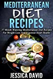 37 mediterranean diet recipes - Mediterranean Diet Recipes: 37 Mouth Watering Mediterranean Diet Recipes For Weight Loss And Vigorous Heart Health (Mediterranean Cuisine, Mediterranean ... Cookbook, Mediterranean Diet For Beginners)