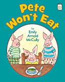 Pete Won't Eat (I Like to Read)