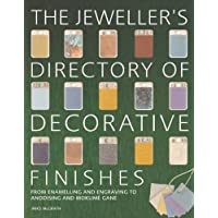 The Jeweller's Directory of Decorative Finishes: From Enamelling and Engraving to Inlay and Granulation