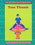Tom Thumb, Margaret Read MacDonald, 0897747283