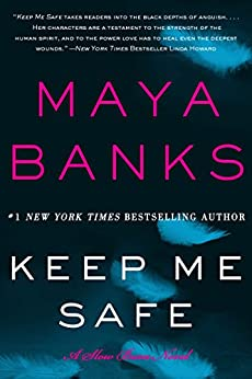 Keep Me Safe: A Slow Burn Novel (Slow Burn Novels Book 1) by [Banks, Maya]