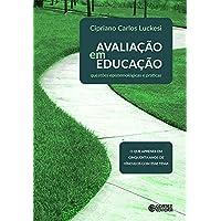 Avaliação em Educação - Questões Epistemológicas e Práticas