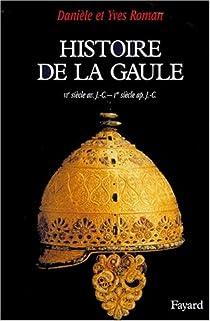 Histoire de la Gaule : une confrontation culturelle, VIe siècle avant J.C. - premier siècle après J.-C. par Roman