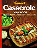 Casserole Cook Book, Sunset Publishing Staff, 0376022558