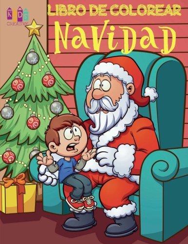 🙋 Navidad ~ Colorear Año Nuevo ✎ Colorear 🎄 Colorear Niños 6 Años: ❄ Christmas Coloring Book Toddlers 🎄 Coloring ... Kids (Spanish Edition) 🎅 (Volume 3) [Kids Creative Spain] (Tapa Blanda)