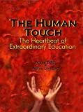 img - for The Human Touch, The Heartbeat of Extraordinary Education book / textbook / text book