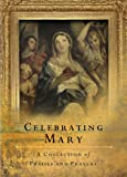 Kindle Store : Celebrating Mary: A Collection of Praises and Prayers