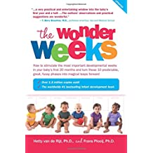 The Wonder Weeks: How to Stimulate Your Baby's Mental Development and Help Him Turn His 10 Predictable, Great, Fussy Phases into Magical Leaps Forward