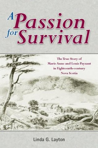 Download A Passion for Survival: The True Story of Marie Anne And Louis Payzant in 18th Century Nova Scotia ebook