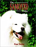 The Samoyed Today, Pamela Taylor, 076456112X