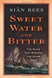 Sweet Water and Bitter, Siân Rees, 1584659807