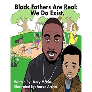 "Black Fathers Are Real: ""We Do Exist"""
