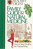 Family Guide to Natural Medicine, Reader's Digest Editors, 089577433X