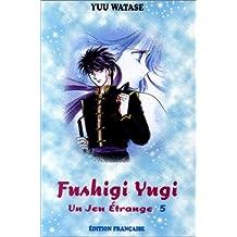 Jeu étrange (un) t.05 fushigi yugi 05