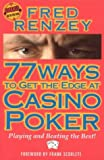 77 Ways to Get the Edge at Casino Poker, Fred Renzey, 1566251745