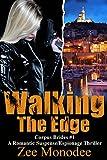 Walking The Edge: A Romantic Suspense/Espionage Thriller (Corpus Brides Trilogy Book 1)