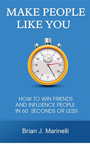 Make People Like You: How To Win Friends And Influence People In 60 Seconds Or Less (Make People Like You compare prices)