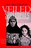 Veiled Sentiments - Honor and Poetry in a Bedouin Society, Lila Abu-Lughod, 0520224736