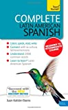 Complete Latin American Spanish Book and CD Pack: Teach Yourself, Juan Katt?n-Ibarra, 1444192647