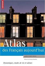Atlas des Français aujourd'hui : Dynamiques, modes de vie et valeurs par Laurence Duboys Fresney