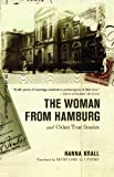 Woman from Hamburg and Other True Stories, Hanna Krall, 1590512235