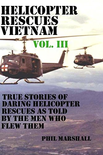 Helicopter Rescues Vietnam Volume III