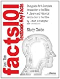 Studyguide for a Complete Introduction to the Bible: a Literary and Historical Introduction to the Bible by Christopher Gilbert, ISBN 9780809145522, Cram101 Textbook Reviews Staff, 149029161X