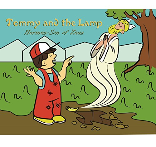 (Tommy and the Lamp - Hermes-Son of Zeus: Childrens Classic History Book - With 20 Illustrations)