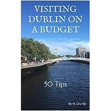 Visiting Dublin, Ireland: On A Budget - 50 Tips - 2018