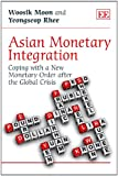 Asian Monetary Integration, W. Moon and Y. Rhee, 1849807426