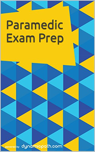 Paramedic Exam Prep 1300 Practice Questions For The NREMT NRP Test