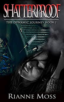 Shatterproof (The Dynamic Journey Book 1) by [Moss, Rianne]