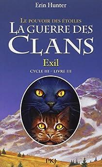 La guerre des clans, Cycle III - Le pouvoir des étoiles, tome 3 : Exil par Hunter