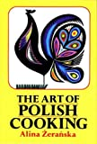 The Art of Polish Cooking, Alina Zeranska, 0882897098