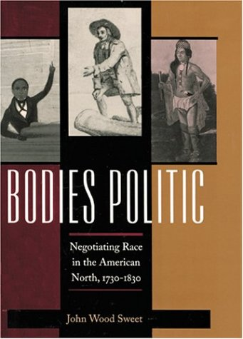 Download Bodies Politic: Negotiating Race in the American North, 1730-1830 (Early America: History, Context, Culture) pdf epub
