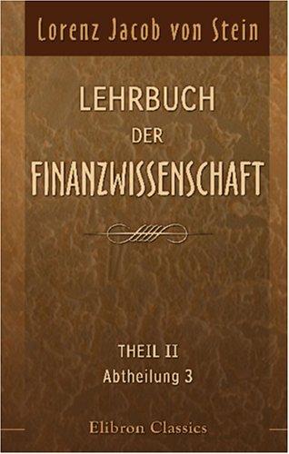 Download Lehrbuch der Finanzwissenschaft: Theil 2. Die Finanzverwaltung Europas. Abtheilung 3. Das Staatschuldenwesen (German Edition) PDF