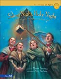 Silent Night, Holy Night: The Story Behind Our Favorite Christmas Carol