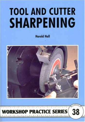 Tool & Cutter Sharpening (Workshop Practice)