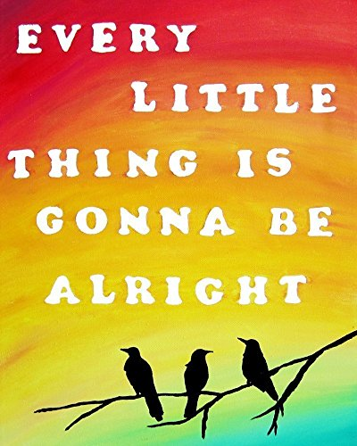 Bird Poster Print - Every Little Thing Is Gonna Be Alright Home Decor Three Little Birds 8x10 Inch Wall Art Print