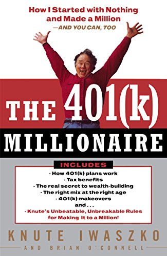 The 401(K) Millionaire: How I Started with Nothing and Made a Million and You Can, Too cover