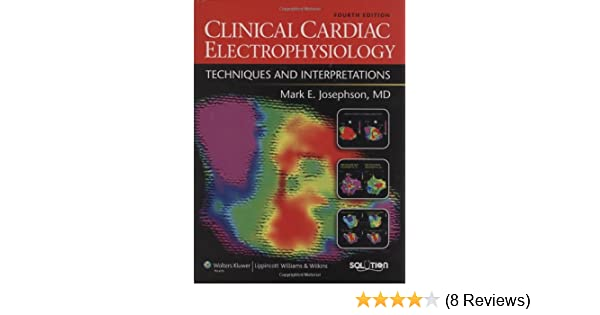 Clinical Cardiac Electrophysiology: Techniques and Interpretations (Solution) 4th Edition